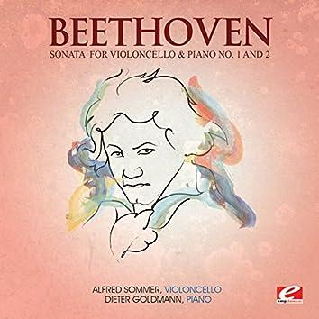Beethoven: Sonata for Violoncello & Piano No. 1 and 2 (Digitally Remastered)