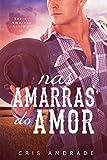 Nas Amarras do Amor (Portuguese Edition)...