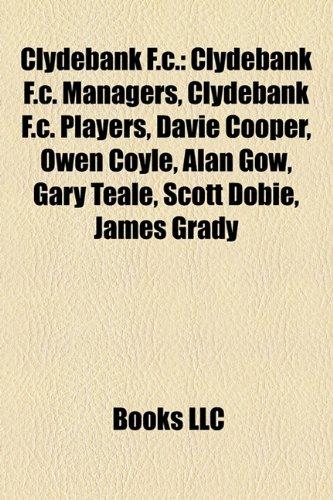 Clydebank F.C.: Clydebank F.C. managers, Clydebank F.C. players, Alan Gow, Terry Butcher, Owen Coyle, Davie Cooper, Gary Teale, Darren Jackson