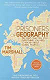 Prisoners of Geography - Ten Maps That Tell You Everything You Need to Know About Global Politics