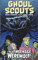 Ghoul Scouts: I Was a Tweenage Werewolf