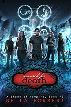 A Shade of Vampire 73: A Search for Death by [Bella Forrest]