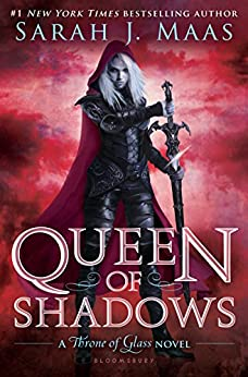 Queen of Shadows (Throne of Glass series Book 4) by [Sarah J. Maas]