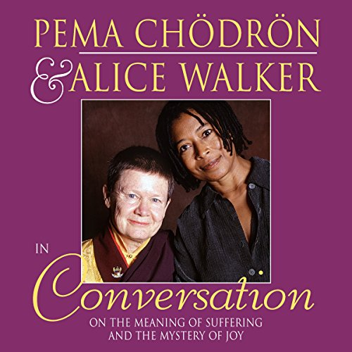 Pema Chödrön and Alice Walker in Conversation audiobook cover art