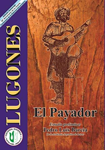 El payador: Leopoldo Lugones - Obras selectas 5