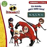 Los Increíbles 2. Un cuento para cada vocal: a, e, i, o, u (Leo con Disney - Nivel 1)