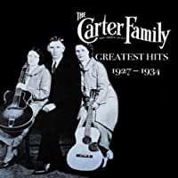Greatest Hits 1927-1934 by Carter Carter Family (2003-11-07)