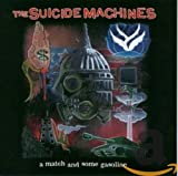 Songtexte von The Suicide Machines - A Match and Some Gasoline