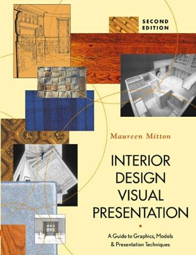 Interior Design Visual Presentation: A Guide to Graphics, Models & Presentation Techniques, Second Edition