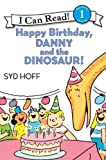 Happy Birthday, Danny and the Dinosaur (I Can Read Book, An: Level 1)