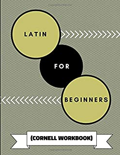 Latin For Beginners (Cornell Workbook): An Adaptable Journal To Practice Learning Latin Alphabet, Verbs, Quotes and Transl...