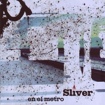 Sliver en el Metro