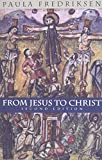 From Jesus to Christ: The Origins of the New Testament Images of Christ