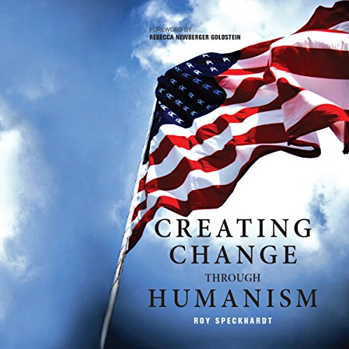 Creating Change Through Humanism audiobook cover art