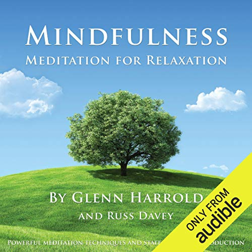 Mindfulness Meditation for Relaxation     A mindfulness meditation to help you relax and create inner peace.              By:                                                                                                                                 Glenn Harrold FBSCH Dip C.H.,                                                                                        Russ Davey                               Narrated by:                                                                                                                                 Glenn Harrold FBSCH Dip C.H.                      Length: 43 mins     5 ratings     Overall 4.2
