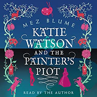 Katie Watson and the Painter's Plot     Katie Watson Mysteries in Time, Book 1              Written by:                                                                                                                                 Mez Blume                               Narrated by:                                                                                                                                 Mez Blume                      Length: 5 hrs and 18 mins     Not rated yet     Overall 0.0
