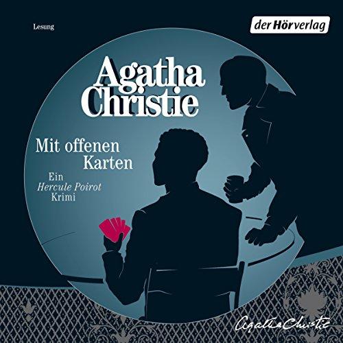 Mit offenen Karten                   Autor:                                                                                                                                 Agatha Christie                               Sprecher:                                                                                                                                 Klaus Dittmann                      Spieldauer: 3 Std. und 25 Min.     197 Bewertungen     Gesamt 4,3