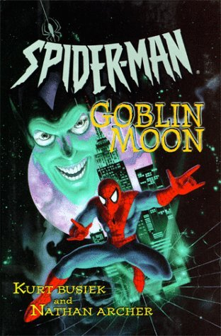 Spiderman: Goblin Moon by Kurt Busiek (1-Jun-1999) Hardcover