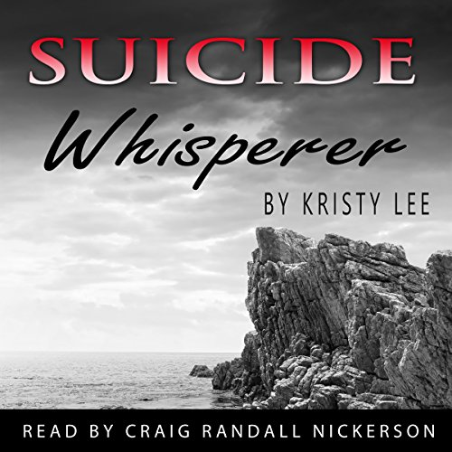 Suicide Whisperer     The Suicide Series Book 1              By:                                                                                                                                 Kristy Lee                               Narrated by:                                                                                                                                 Craig Randall Nickerson                      Length: 5 hrs and 12 mins     Not rated yet     Overall 0.0