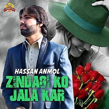 Zindagi Ko Jala Kar - Single