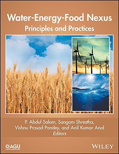 Water-Energy-Food Nexus: Principles and Practices (Geophysical Monograph Series Book 229) (English Edition)