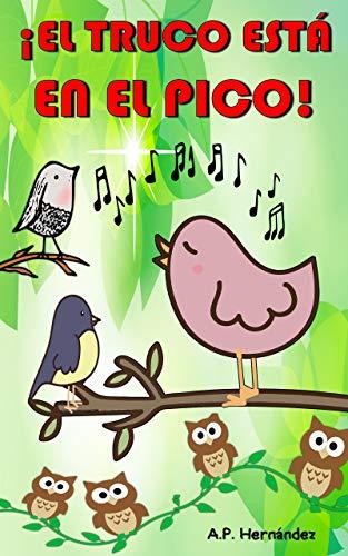 ¡El truco está en el pico!: Un libro divertido de crecimiento personal para niños (7-12 años) - Cuentos para dormir
