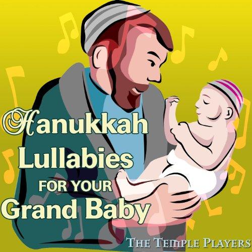 Hanukkah Lullabies For Your Grand Baby