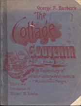 George F. Barber's Cottage Souvenir Number Two: A Repository of Artistic Cottage Architecture with a new introduction