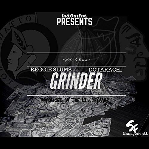 Grinder (feat. Dotarachi)