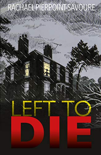 Left To Die: A psychological thriller packed with mystery and suspense