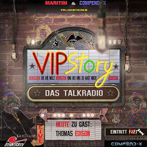 Thomas Edison     VIPStory - Das Talkradio 2              Autor:                                                                                                                                 Volker Führer                               Sprecher:                                                                                                                                 Ramon Hopman,                                                                                        Marlitt Werner,                                                                                        Sebastian Eckhardt                      Spieldauer: 25 Min.     Noch nicht bewertet     Gesamt 0,0