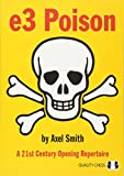 E3 Poison: A 21st Century Opening Repertoire-Smith, Axel