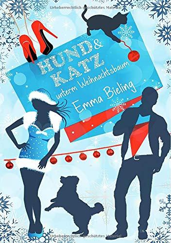Hund & Katz unterm Weihnachtsbaum: Eine Weihnachtskomödie