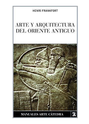 Arte y arquitectura del Oriente Antiguo (Manuales Arte Cáte