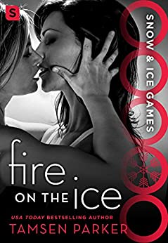 [Tamsen Parker]のFire on the Ice: Snow & Ice Games (English Edition)
