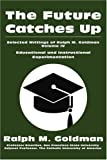 The Future Catches Up: Educational and Instructional Experimentation: 004