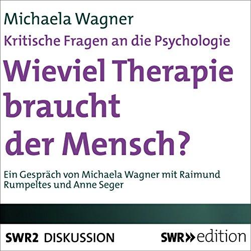 Wieviel Therapie braucht der Mensch? Kritische Fragen an die Psychologie Titelbild