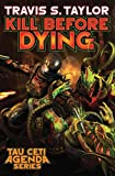 Kill Before Dying (5) (Tau Ceti Agenda)