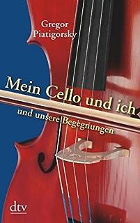 Mein Cello und ich und unsere Begegnungen.