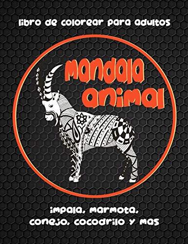 Mandala Animal - Libro de colorear para adultos - Impala, marmota, conejo, cocodrilo y más