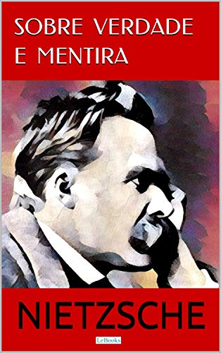 Sobre Verdade e Mentira (Coleção Nietzsche)