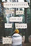 Instructions for the End of the World: A Novel by Jamie Kain (2015-12-08)