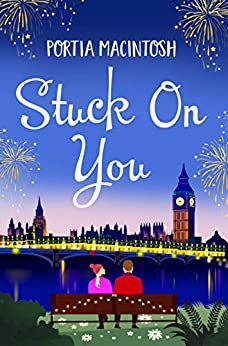 Stuck On You: The perfect laugh-out-loud romantic comedy for 2021 by [Portia MacIntosh]
