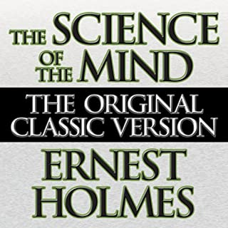 The Science of the Mind                   By:                                                                                                                                 Ernest Holmes                               Narrated by:                                                                                                                                 Don Hagen                      Length: 11 hrs and 50 mins     221 ratings     Overall 4.5