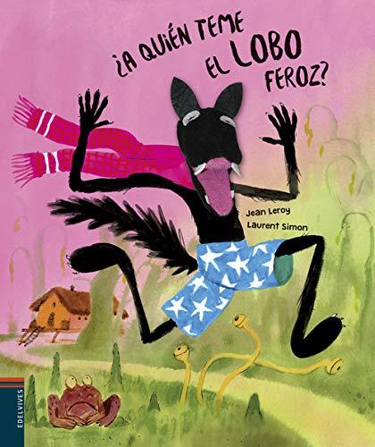 ¿A quién teme el lobo feroz? (Álbumes ilustrados)