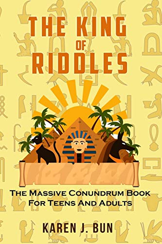 The King Of Riddles: The Massive Conundrum Book For Teens And Adults