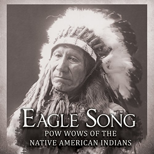 Eagle Song-Pow Wows of the Native American India