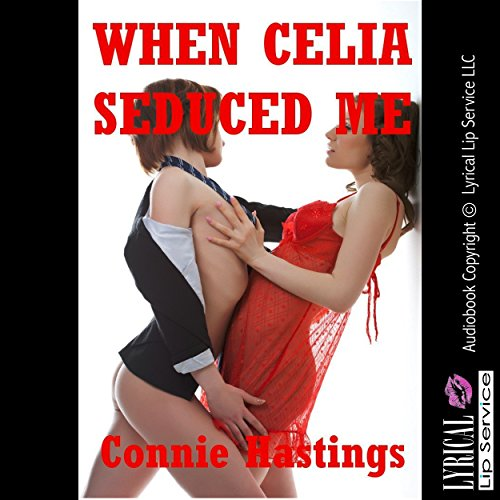 When Celia Seduced Me cover art
