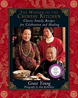 The Wisdom of the Chinese Kitchen: Classic Family Recipes for Celebration and Healing by [Grace Young, Alan Richardson]