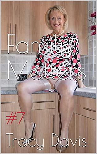 Family Matters (Taboo Erotic Stories Mature Women): #7